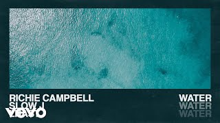 Richie Campbell - Water (Audio) ft. Slow J, Lhast