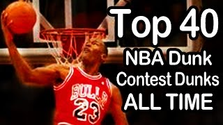 Top 40 Best NBA Dunk Contest Dunks - ALL TIME (1984-2014)
