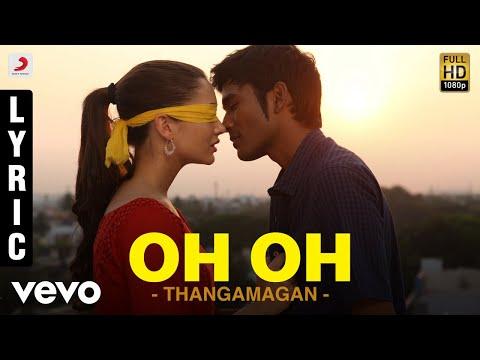 Thangamagan - Oh Oh Lyric | Anirudh Ravichander | Dhanush