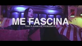 Me Fascina - Towy X Juanka El Problematik | Video Oficial