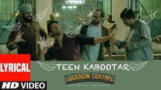 Teen Kabootar Lyrical | Lucknow Central | Farhan, Gippy | Arjunna Harjaie ft Raftaar Divya Mohit