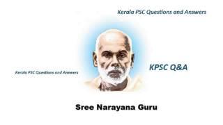 Sree Narayana Guru all about us Kerala PSC Questions and Answers