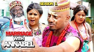 MARRIAGE WITH ANNABEL SEASON 1 - (New Movie) 2019 Latest Nigerian Nollywood Movie Full HD