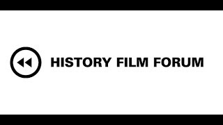 The History Film Forum - Merging History, Film, and Learning