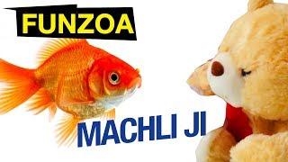 MACHLI JI 🐟  Funzoa Teddy Video   Bojo Teddy   Funny Hindi Video   Fish Song   Hindi Love Song 2017