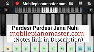 Pardesi Pardesi Jana Nahi Piano Tutorial    Raja Hindustani    - Mobile Perfect Piano Tutorial Of