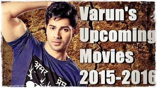 Download Varun Dhawan upcoming Movies | 2016 | 3Gp Mp4