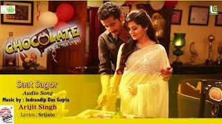 Saat Sagor- Full Audio Song | Chocolate | Arijit Singh | Indraadip Das Gupta | Srijato
