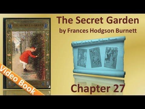 Chapter 27 The Secret Garden by Frances Hodgson Burnett In the Garden