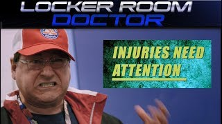 Injuries Need Attention - LockerRoomDoctor.com
