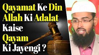 Hisab o Kitab Ke Din Allah Ki Adalat Kis Tarha Qayam Ki Jayengi By Adv. Faiz Syed