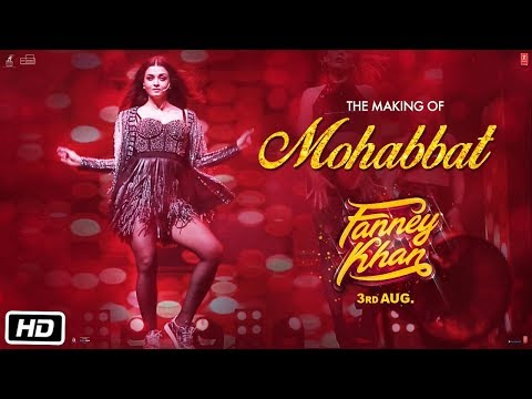 Xxx Mp4 FANNEY KHAN Making Of Mohabbat Song Aishwarya Rai Bachchan Sunidhi Chauhan Tanishk Bagchi 3gp Sex