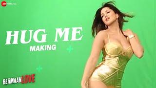 Hug Me - Making | Beiimaan Love | Sunny Leone & Rajniesh Duggall | Kanika Kapoor & Raghav Sachar
