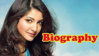 Anushka Sharma - Biography