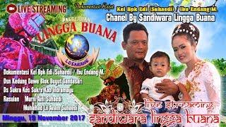LIVE STREAMING SANDIWARA LINGGA BUANA ,Minggu, 19 November 2017 KEDUNGDAWA SUKRA PENTAS MALAM