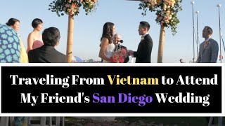 I Travel From Vietnam to Attend My Friend
