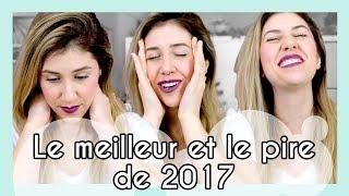RECAP : LE MEILLEUR ET LE PIRE DE 2017