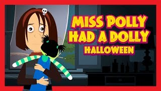 MISS POLLY HAD A DOLLY - HALLOWEEN || Halloween Song For Kids - Halloween 2016