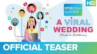 A Viral Wedding - Teaser   Shreya Dhanwanthary   Amol Parashar   Eros Now Quickie I A D2R Indie