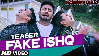 FAKE ISHQ Video Song (Teaser) | HOUSEFULL 3 | T-Series
