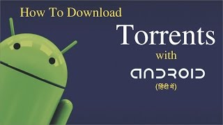 How to Download Torrents with Android (in Hindi)