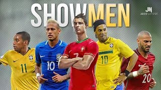 Football's Most Skillful Showmen ● Ronaldo • Neymar • Ronaldinho • Robinho • Quaresma