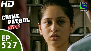Crime Patrol - क्राइम पेट्रोल सतर्क - Episode 527 - 5th July, 2015