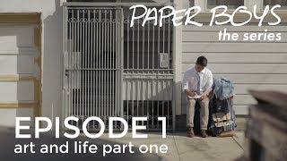 Paper Boys - Episode 1 - Art & Life Part I
