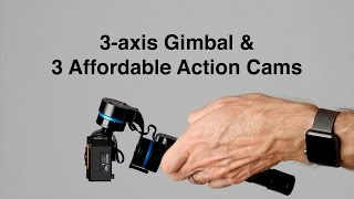 GVB Gimbal and 3 Low Cost Action Cameras