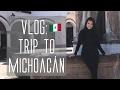 Vlog| Trip to MICHOAĆAN.