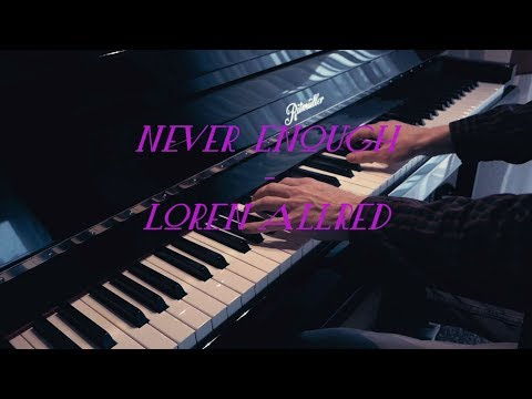 Never Enough (The Greatest Showman) - Loren Allred - Piano Cover