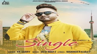 Single | (FULL HD) | KK Garry | New Punjabi Songs 2018 | Latest Punjabi Songs 2018 | Jass Records