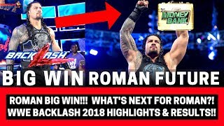 ROMAN Big Win!!! | What's next for Roman Reigns?! | WWE Backlash 2018 Highlights & Results!!! |