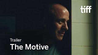 THE MOTIVE Trailer | TIFF 2017