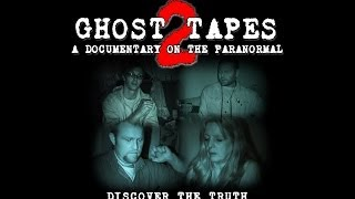Ghost Tapes 2: A Documentary on the Paranormal