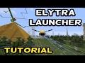 Download Video Download Minecraft - ELYTRA LAUNCHER - Most Efficient EVER!!!! - TU51 - TUTORIAL - PS4 / XBOX / PS3 3GP MP4 FLV