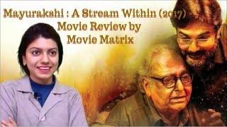 Mayurakshi (ময়ূরাক্ষী 2017)| Soumitra Chattopadhyay | Prosenjit Chatterjee | Review by Movie Matrix