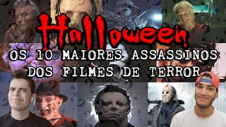 A HISTÓRIA DO HALLOWEEN e OS 10 MAIORES ASSASSINOS DOS FILMES DE TERROR