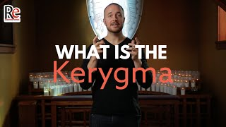 What is the Kerygma?
