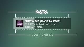 Tiesto - Show Me (Kastra Edit)   MASHUP MONDAYS
