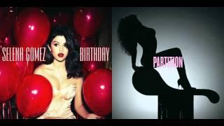 Selena Gomez vs. Beyoncé - Birthday Partition (Mashup)
