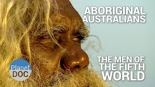 Aboriginal Australians. The Men of the Fifth World | Tribes - Planet Doc Full Documentaries