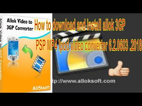 Xxx Mp4 How To Download And Install Allok 3GP PSP MP4 Ipod Video Converter 6 2 0603 2018 3gp Sex