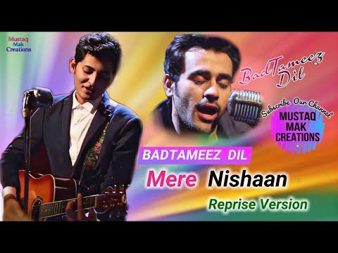 Badtameez Dil | Mere Nishaan Reprise Version Darshan Raval Serial Song Lyrics