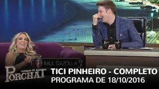 Programa do Porchat (completo) - Ticiane Pinheiro | 18/10/2016