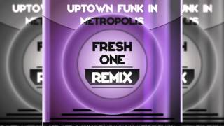 Uptown Funk in Metropolis [Radio Edit] - FreshOne