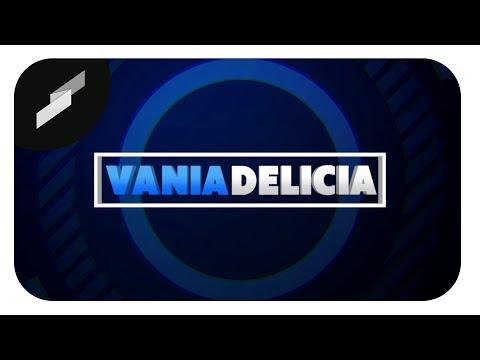 (Intro & Outro) - [ Vania Delicia ]