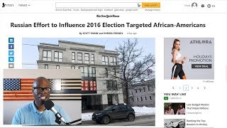 Media Says Russians Targeted Black Americans During 2016 Presidential Election (REACTION)