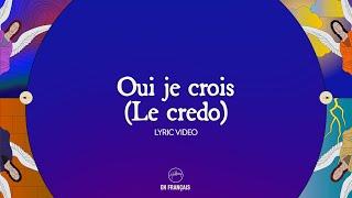 Oui Je Crois (Le Credo) - Lyric Video
