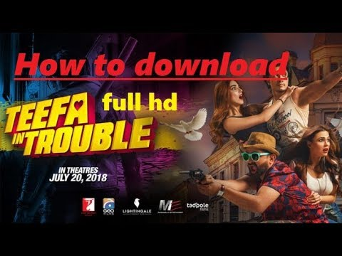 how to download teefa in trouble full hd movie 2018